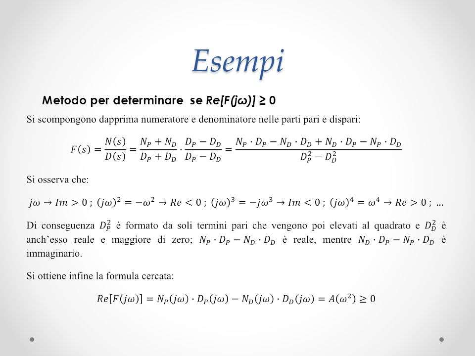 Esempi Metodo per determinare se Re[F(jω)] ≥ 0